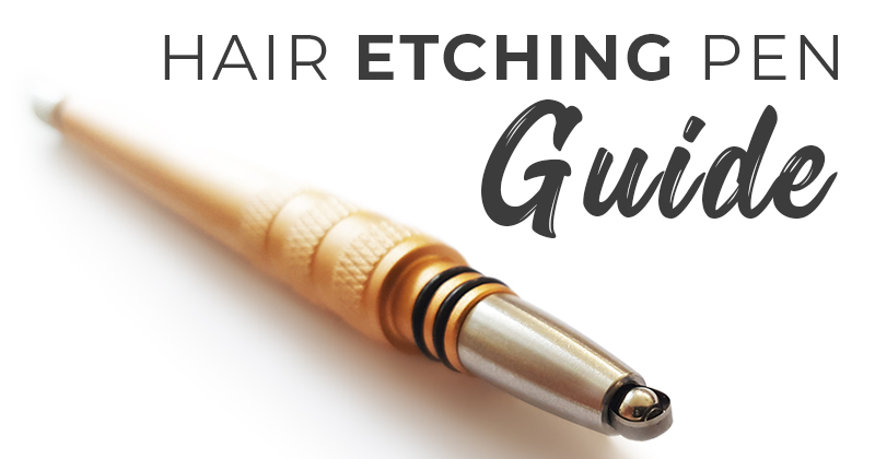 Hair Etching Pen Guide